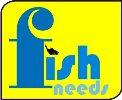 FISH NEEDS