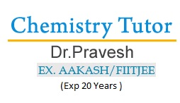 Chemistry Home Tutors -For IIT, NEET, XII, XI, IB, SAT ( 9811982981)